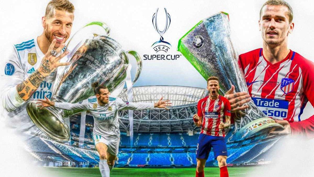 Реал – Атлетіко: анонс матчу за Суперкубок УЄФА